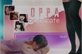 História: Oppa, be delicate