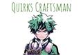 História: Quirks Craftsman