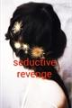 História: Seductive revenge