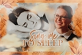 História: Sing me to sleep
