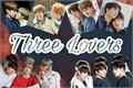História: Three Lovers
