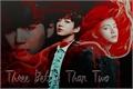 História: Three Better Than Two