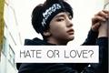 História: Hate Or Love? - Imagine Hwang Hyunjin (Stray Kids)