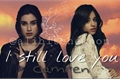 História: I still love you (Camren)