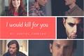 História: I will kill for you - Destiel