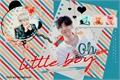 História: Oh little boy