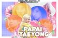 História: Papai Taeyong (HIATUS)