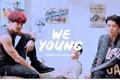 História: We Young - ChanHun