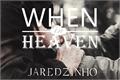 História: When in Heaven - Wincest