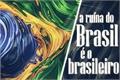 História: A ruína do Brasil é o brasileiro