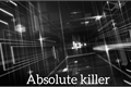 História: Absolute killer