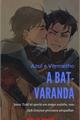 História: Azul e Vermelho: A Bat-varanda (JayDick)