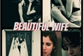 História: Beautiful Wife