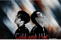 História: Cold and Hot