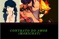História: Contrato Do Amor (MariChat)