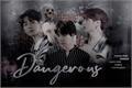 História: Dangerous - Yoonkoook (OneShot)