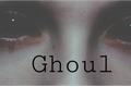 História: Ghoul