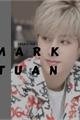 História: Imagine Mark Tuan (GOT7)- HOT