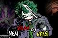 História: Nem Vilão Ou Herói