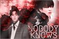 História: Nobody knows (2Jae)