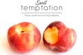 História: Sweet Temptation