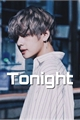 História: Tonight - Fanfic Kim Taehyung