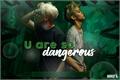 História: U are so dangerous ((Markson))