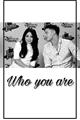 História: Who you are