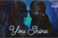 História: You Shine - Choni