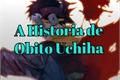 História: A Historia de Obito Uchiha