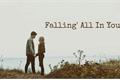 História: Falling' All In You