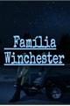 História: Família Winchester