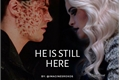 História: He Is Still Here.. - Savifrost