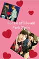 História: He still loves Park Jimin (Jikook)