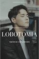 História: Lobotomia - Dean