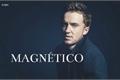 História: Magnético