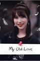 História: My Old Love - Imagine Mina