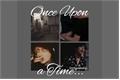 História: Once Upon a Time...