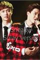 História: Sneaky-sulay