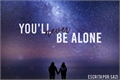 História: You'll Never be Alone