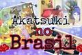 História: Akatsuki no Brasil