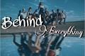 História: Behind Everything