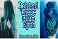 História: Behind These Blue Eyes