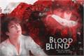 História: Blood Blind