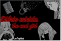 História: Diário suicida (the sad girl )