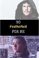 História: No featherbed for me