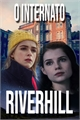 História: O Internato Riverhill