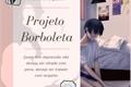 História: Projeto Borboleta.