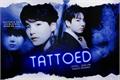 História: Tattoed