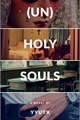 História: (Un)Holy Souls